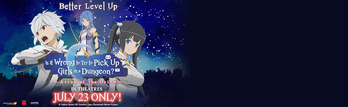 Is It Wrong to Try to Pick Up Girls in a Dungeon?: Arrow of the Orion Coming To Theaters!