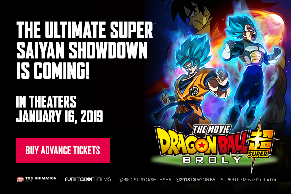 The Ultimate Super Saiyan Showdown Is Coming! Dragon Ball Super: Broly coming to theaters January 16!