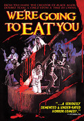 We're Going to Eat You DVD