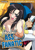 Hentai Ass Fanatic DVD