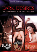 Dark Desires The Oniroku Dan Collection DVD