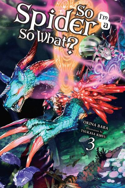 So I'm a Spider So What? Novel Volume 3