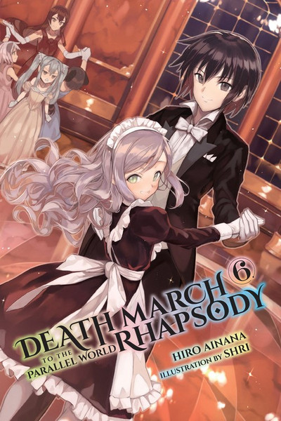Death March to the Parallel World Rhapsody Novel Volume 6