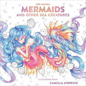 Pop Manga Mermaids and Other Sea Creatures A Coloring Book