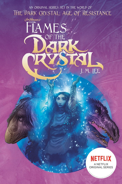 Flames of the Dark Crystal Novel Volume 4
