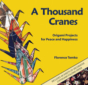 A Thousand Cranes Origami Projects for Peace and Happiness