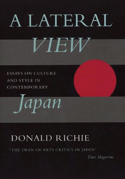 A Lateral View Essays on Culture and Style in Contemporary Japan