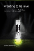 Wanting To Believe A Critical Guide To X-Files, Millennium