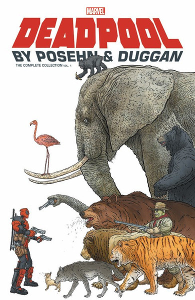 Deadpool by Posehn and Duggan The Complete Collection Graphic Novel Volume 1