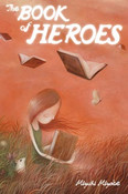 The Book of Heroes Novel (Hardcover)