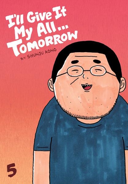 I'll Give It My All... Tomorrow Manga Volume 5