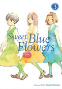 Sweet Blue Flowers Manga Volume 3