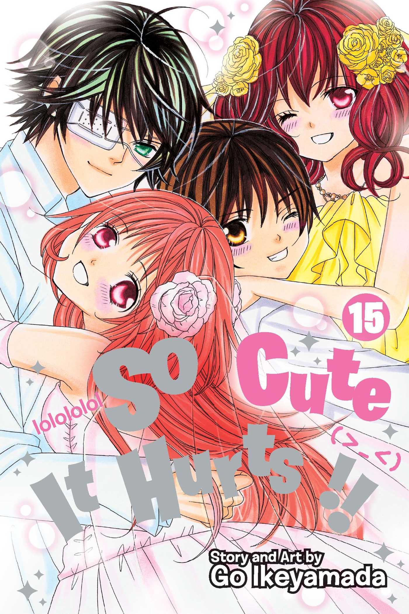 So Cute It Hurts!! Manga Volume 15