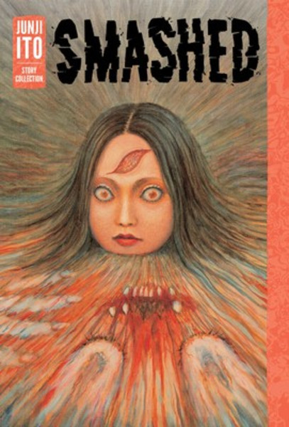 Smashed Junji Ito Story Collection Manga (Hardcover)