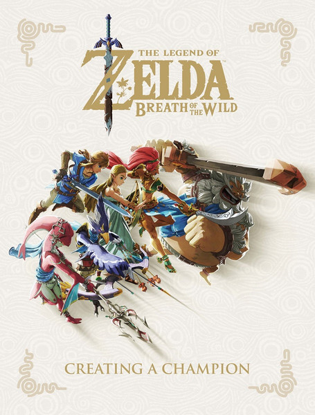 The Legend of Zelda Breath of the Wild Creating a Champion (Hardcover)