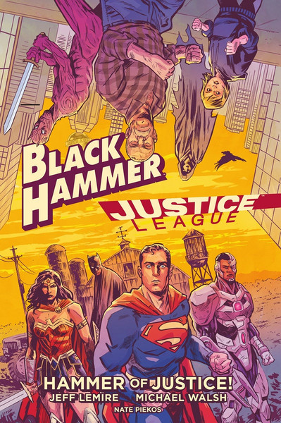 Black Hammer/Justice League Hammer of Justice! Graphic Novel (Hardcover)