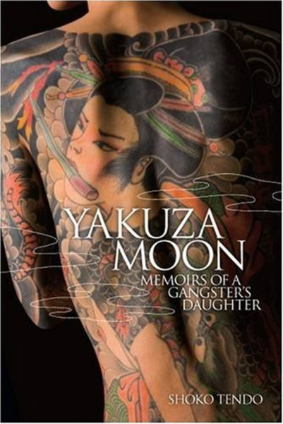 Yakuza moon memoirs of a gangster 39 s daughter for Tattoo shops hiring front desk