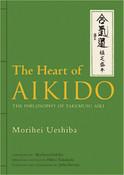 Heart of Aikido The Philosophy of Takemusu Aiki