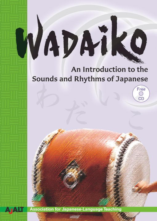 Wadaiko: An Introduction to the Sounds and Rhythms of Japanese