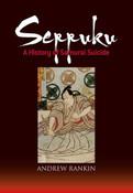 Seppuku A History of Samurai Suicide