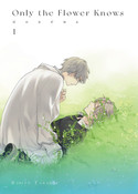 Only the Flower Knows Manga Volume 1