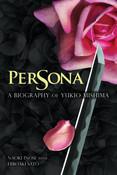 Persona A Biography of Yukio Mishima (Hardcover)
