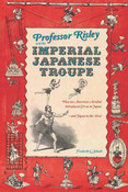 Professor Risley and the Imperial Japanese Troupe (Hardcover)