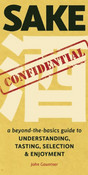 Sake Confidential A Beyond The Basics Guide