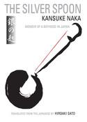 Silver Spoon Memoir of a Boyhood in Japan