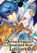 The Seven Princes of the Thousand Year Labyrinth Manga Volume 2