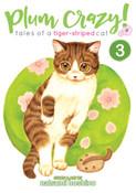 Plum Crazy! Tales of A Tiger-Striped Cat Manga Volume 3