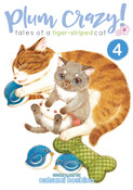Plum Crazy! Tales of a Tiger-Striped Cat Manga Volume 4