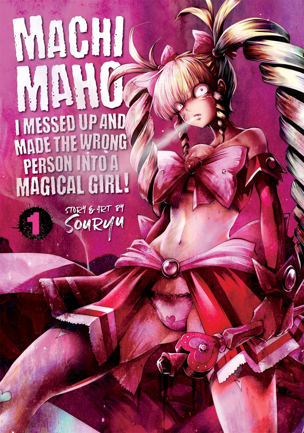 Machimaho I Messed Up and Made the Wrong Person Into a Magical Girl! Manga Volume 1