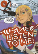 Wave Listen to Me! Manga Volume 4