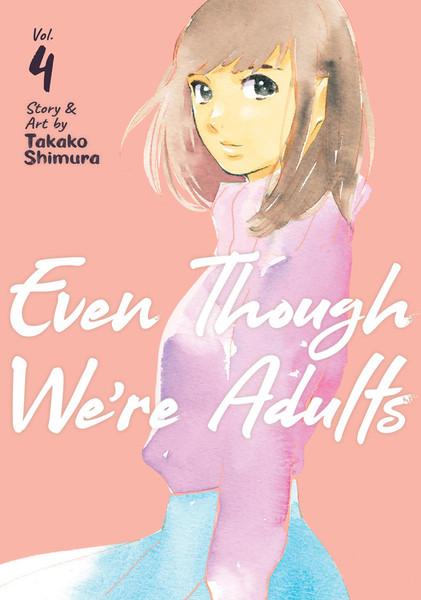 Even Though We're Adults Manga Volume 4