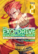 THE EXO-DRIVE REINCARNATION GAMES: All-Japan Isekai Battle Tournament! Manga Volume 2