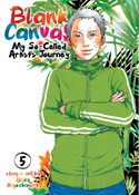 Blank Canvas My So-Called Artist's Journey Manga Volume 5