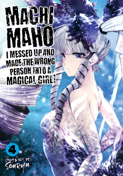 Machimaho I Messed Up and Made the Wrong Person Into a Magical Girl! Manga Volume 4