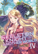 Skeleton Knight In Another World Novel Volume 4