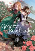 Goodbye, My Rose Garden Manga Volume 1
