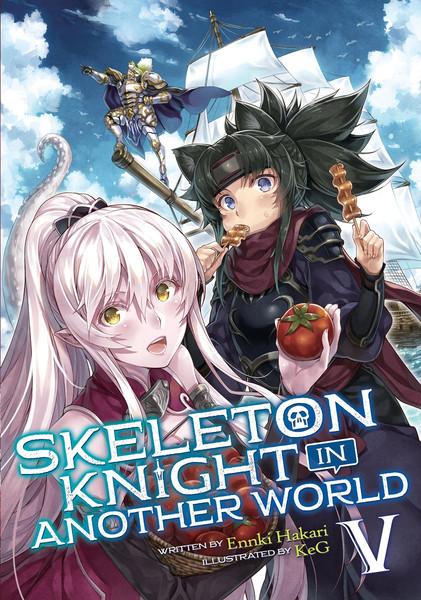 Skeleton Knight In Another World Novel Volume 5
