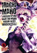 Machimaho: I Messed Up and Made the Wrong Person Into a Magical Girl! Manga Volume 6