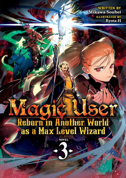 Magic User Reborn in Another World as a Max Level Wizard Novel Volume 3