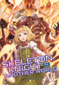Skeleton Knight In Another World Novel Volume 6