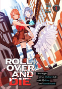 ROLL OVER AND DIE I Will Fight for an Ordinary Life with My Love and Cursed Sword! Novel Volume 1