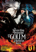 The Sorcerer King of Destruction and the Golem of the Barbarian Queen Novel Volume 1