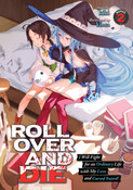 ROLL OVER AND DIE I Will Fight For an Ordinary Life With My Love and Cursed Sword! Novel Volume 2