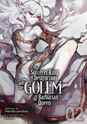 The Sorcerer King of Destruction and the Golem of the Barbarian Queen Novel Volume 2