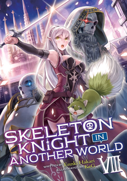 Skeleton Knight in Another World Novel Volume 8