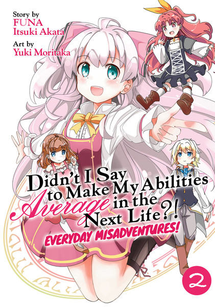 Didn't I Say to Make My Abilities Average in the Next Life?! Everyday Misadventure! Manga Volume 2